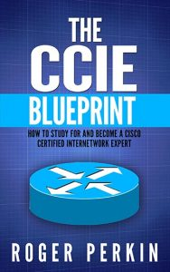 The CCIE Blueprint – eBook – Now For Sale